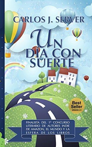 LibrosEl Un día con suerte: Finalista del Concurso de ...